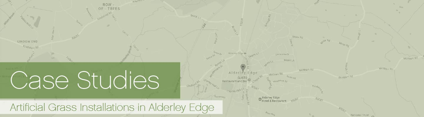 Artificial Grass Alderley Edge Case Studies